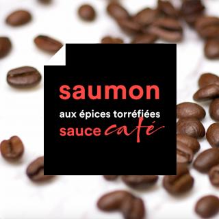 Coffee Mania, Saumon aux épices torréfiées et sa sauce au café